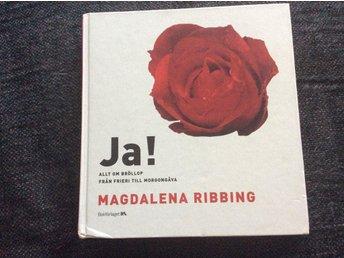 Magdalena Ribbing: Ja! allt om bröllop från frieri till morgongåva - Solna - Magdalena Ribbing: Ja! allt om bröllop från frieri till morgongåva - Solna