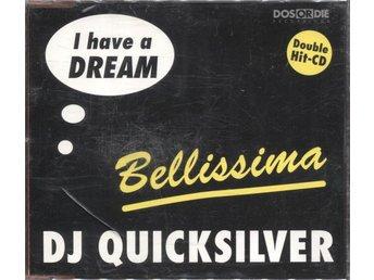 DJ Quicksilver - I Have A Dream / Bellissima - 1996 - CD Maxi - Bålsta - DJ Quicksilver - I Have A Dream / Bellissima - 1996 - CD Maxi - Bålsta