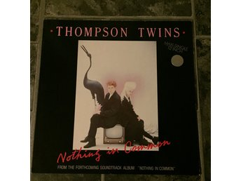 "THOMPSON TWINS - NOTHING IN COMMON. (MVG 12"")"