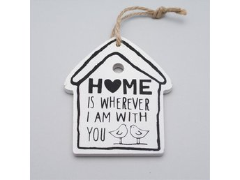 "Hemdekoration Skylt med ordspåk ""Home is wherever I am with you"""
