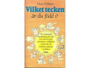 Vilket tecken är du född i? Av Hans Wilhelm - Norrköping - Vilket tecken är du född i? Av Hans Wilhelm - Norrköping