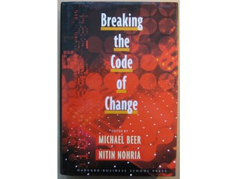 Breaking the Code of Change -Michael Beer, Nitin Nohria (red.)