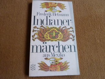 INDIANERMÄRCHEN AUS MEXIKO, F. HETMANN, 1985, / TYSKA BOK, BÖCKER - Anderstorp - INDIANERMÄRCHEN AUS MEXIKO, F. HETMANN, 1985, / TYSKA BOK, BÖCKER - Anderstorp