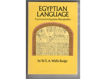 Egyptian Language - Easy Lessons in Egyptian Hieroglyphics