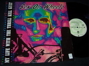 "MY LIFE WITH THE THRILL KILL KULT - SEX ON WHEEEL12"" 1992"
