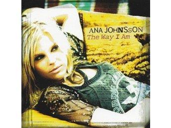 Ana Johnsson - The Way I Am (CD-Album) (Pop Rock) - örebro - Ana Johnsson - The Way I Am (CD-Album) (Pop Rock) - örebro