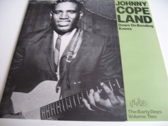 JOHNNY COPELAND - DOWN ON BENDING KNEES, THE EARLY DAYS VOLUME TWO - LP