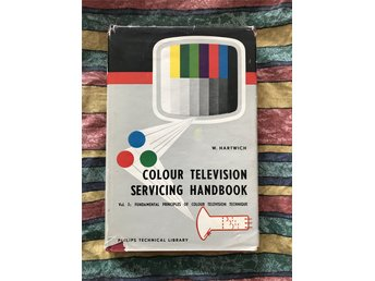 Colour television servicing handbook vol 1. W. Hartwich