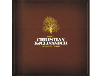 Christian Kjellvander - Songs by... Introducing The Past 2CD