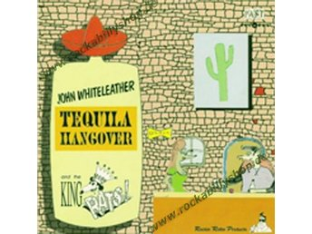 John Whiteleather & King Rats - Tequila Hangover - LP NY