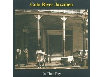 CD GÖTA RIVER JAZZMEN - IN THAT DAY - Ny INPLASTAD