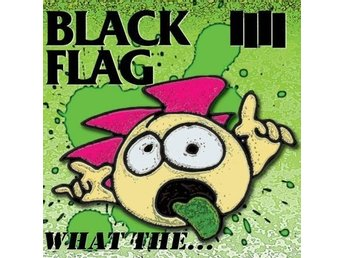 Black Flag - What The... - LP NY - FRI FRAKT