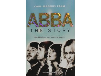 Abba, The Story, Carl Magnus Palm - Knäred - Abba, The Story, Carl Magnus Palm - Knäred