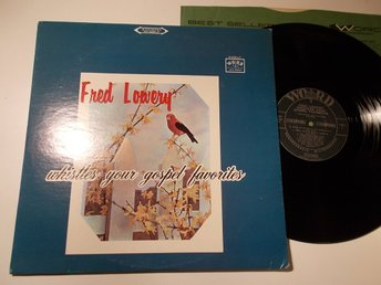 FRED LOWERY - Whistles your gospel favorites, LP Word USA 1967 vissling Udda