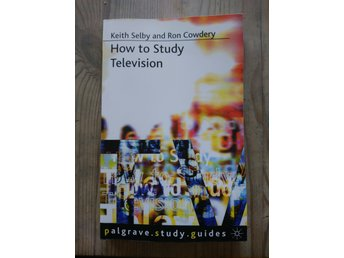 How to Study Television - Kieth Selby and Ron Cowdery