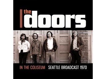Doors: In the Coliseum / Seattle broadcast 1970 (CD)