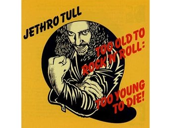Jethro Tull: Too old to rock'n'roll 1976 (Rem) (CD)