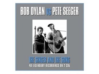 Dylan Bob & Pete Seeger: The singer and the song (2 CD)