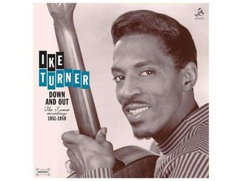 Ike Turner - Down And Out Recordings 1951-1959 - LP NY - FRI FRAKT