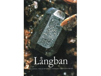 Långban - the mines, their minerals, geology and explorers