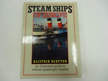 Steam ships of Europe - an illustrated guide to veteran passenger vessels