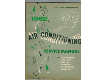 Chrysler + Mopar 1962 : Air conditioning service manual