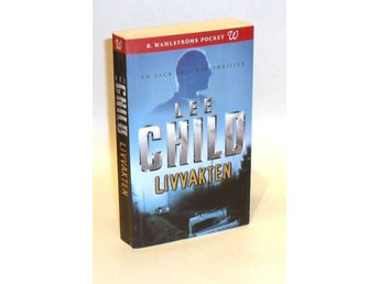 Lee Child : Livvakten : [en Jack Reacher-thriller]