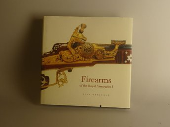 FIREARMS OF THE ROYAL ARMOURIES I. from Gustav II Adolf to Charles XIII