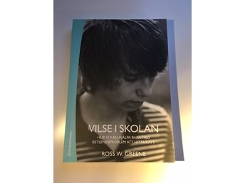 VILSE I SKOLAN av Ross W. Greene