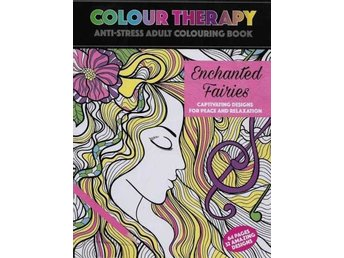 Colour Therapy, Enchanted Fairies, Anti-Stress Målarbok 64s