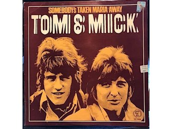 TOM & MICK - SOMEBODYS TAKEN MARIA AWAY LP