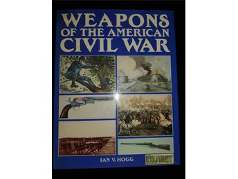 Bok WEAPONS OF THE AMERICAN CIVIL WAR