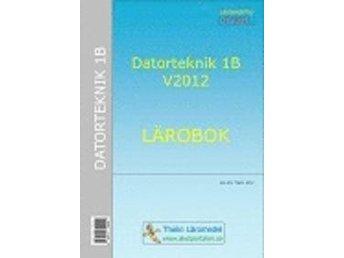 Datorteknik 1B V2012 Lärobok ISBN 9789173792202 - Avesta - Datorteknik 1B V2012 Lärobok ISBN 9789173792202 - Avesta