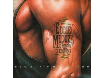 Meduza Eddie: You ain't my friend (Vinyl LP)