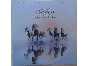 Bob Seger & The Silver Bullet Band title* Against The Wind* Swe LP