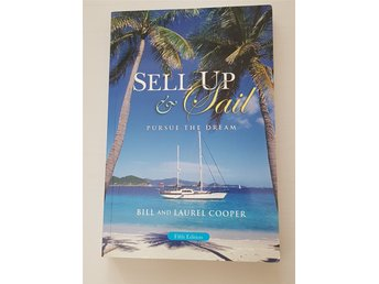 Sell up and sail - pursue the dream. Bill & Laurel Cooper