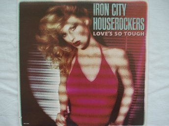 Iron City Houserockers - Loves So Tough LP