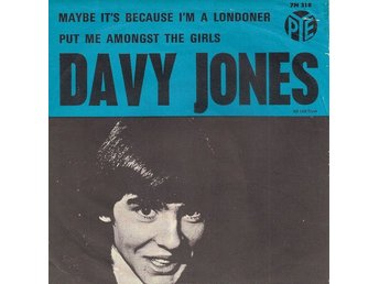 Davy Jones  Maybe it´s because I´m a Londoner