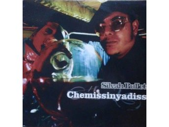Silvah Bullet titel* Chemissinyadiss* Club, Breakbeat, Trip Hop, Drum n Bass UK