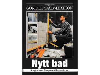 Nytt bad – Inspiration, Förnyelse, Reparationer