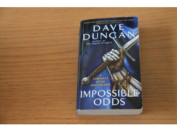Dave Duncan - Impossible Odds A Chronicle of the King's Blades
