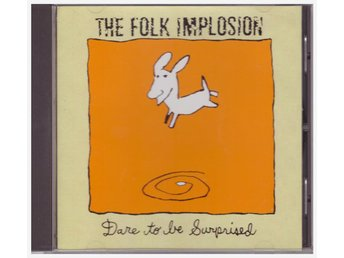 THE FOLK IMPLOSION   DARE TO BE SURPRISED   CD