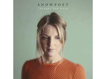 Snowpoet: Thought You Knew (Vinyl LP)