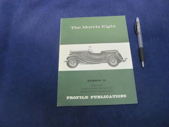 The Morris Eight (#52 Profile Publications)
