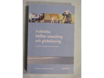 Folkhälsa, hållbar utveckling och globalisering, Kurslitteratur - Kungsör - Folkhälsa, hållbar utveckling och globalisering, Kurslitteratur - Kungsör