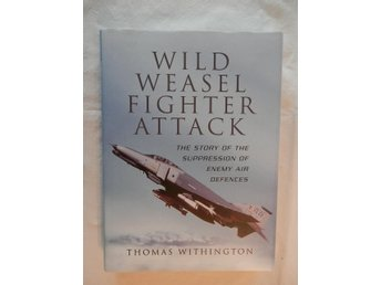 Wild Weasel Fighter Attack by Thomas Withington