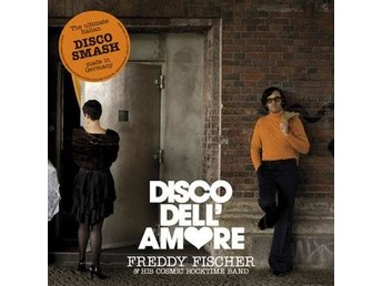 FREDDY FISCHER & HIS COSMIC ROCKTIME BAND - Disco Dell'Amore (7