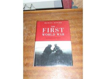 Michael Howard - THE FIRST WORLD WAR - Norsjö - Michael Howard - THE FIRST WORLD WAR - Norsjö