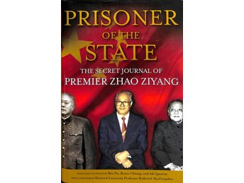 Prisoner of the state - The secret journal of premier Zhao Ziyang