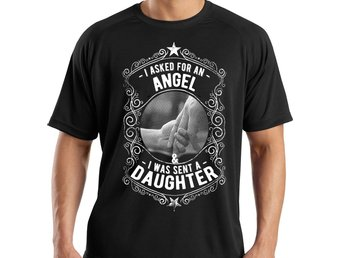 Pappa Dotter T-shirt - Asked for angel - Got a daughter Medium